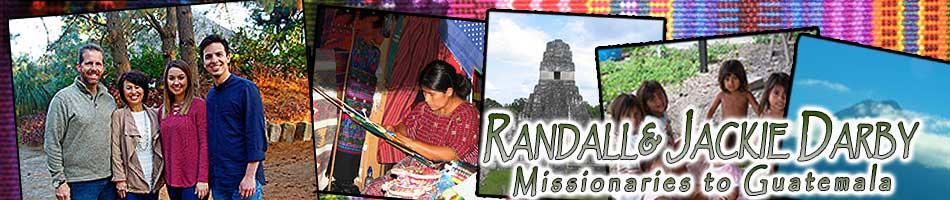 Randall & Jackie Darby – Missionaries to Guatemala